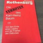 Christoph Rothenberg Die verlorene Ehre des Karl-Heinz-Baum Hommage an Heinrich Böll der heutigen Zeit mit Shitstorm Social Media und Smartphone